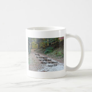 Isaiah 53:4 Surely He has borne our griefs... Basic White Mug