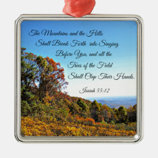 Isaiah 55:12 The mountains and the hills shall... Christmas Ornament