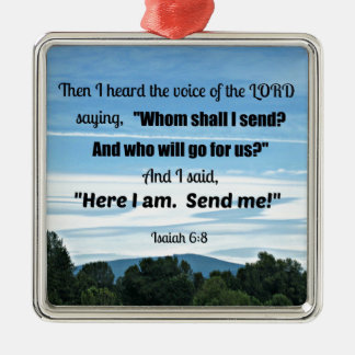 Isaiah 6:8 Then I heard the voice of the Lord Christmas Ornament