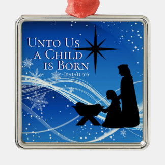 "Isaiah 9:6 ""a Child is Born"" Christmas Nativity Christmas Ornament"