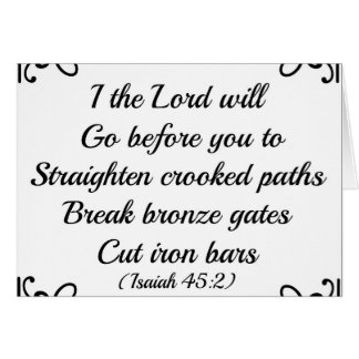Isaiah Bible I the Lord will go before you Greeting Card