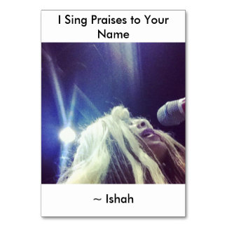 Ishah's I Sing Praises to Your Name Table Card