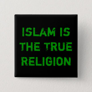 Islam is the Truth 15 Cm Square Badge