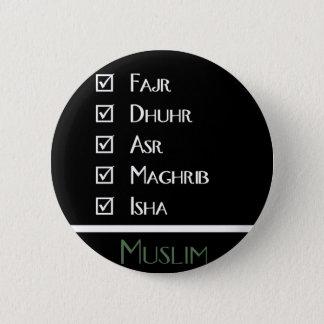 Islamic prayer - 5 times a day - Muslim print 6 Cm Round Badge