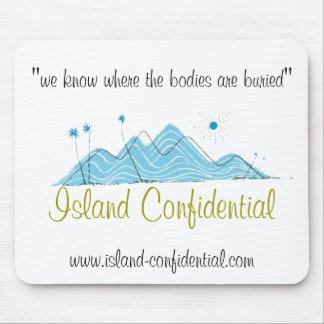 Island Confidential has the story Mouse Mat