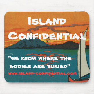 Island Confidential has the story Mouse Pad