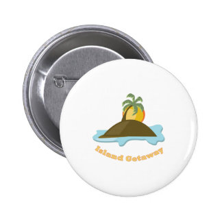 Island Getaway Pinback Buttons