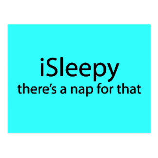 iSleepy theres nap for that funny sleepy insomnia Postcard