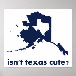 Isn t Texas Cute Compared to Alaska Print