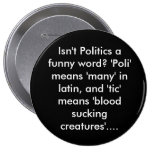 Isn't Politics a funny word? 'Poli' means 'many... Pin