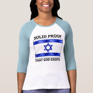 Israel Solid Proof that God Exists Shirts