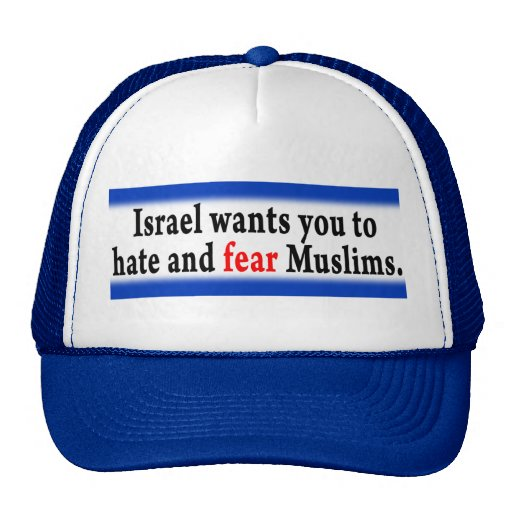 Israel wants you to hate and fear Muslims. Trucker Hat
