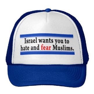 Israel wants you to hate and fear Muslims. Cap