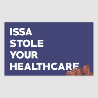 Issa Stole Your Healthcare Sticker