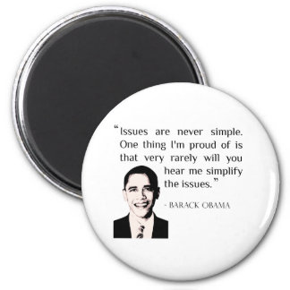 Issues are never simple. Obama Barack gift idea Refrigerator Magnet