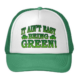 It Ain't Easy Being Green Hat