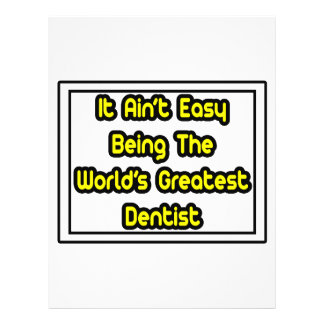 It Aint Easy World s Greatest Dentist Flyers