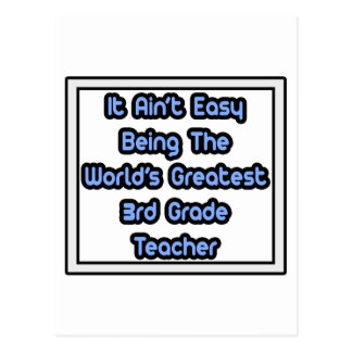 It Aint' Easy...World's Greatest 3rd Grade Teacher Post Card