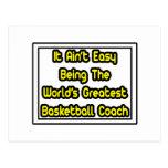 It Aint' Easy...World's Greatest Basketball Coach
