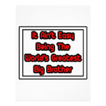 It Aint' Easy...World's Greatest Big Brother Flyer