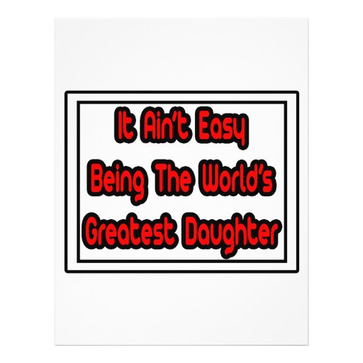It Aint' Easy...World's Greatest Daughter Personalized Flyer