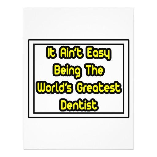 It Aint' Easy...World's Greatest Dentist Flyers