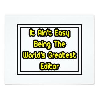 It Aint' Easy...World's Greatest Editor 4.25x5.5 Paper Invitation Card