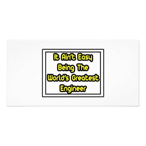 It Aint' Easy...World's Greatest Engineer Customized Photo Card