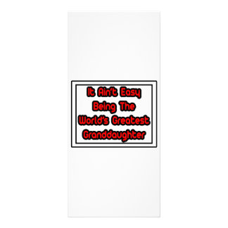 It Aint' Easy...World's Greatest Granddaughter Rack Card Template