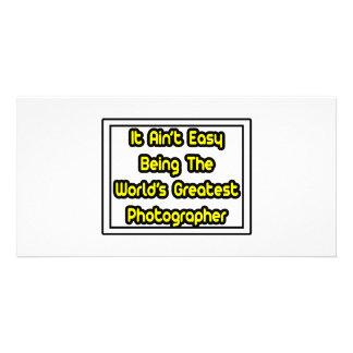 It Aint' Easy...World's Greatest Photographer Photo Cards