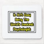 It Aint' Easy...World's Greatest Psychologist Mouse Mat