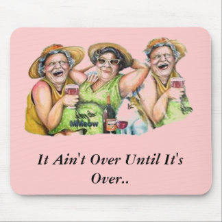 It Ain't Over Until It's Over pink Mouse Pad