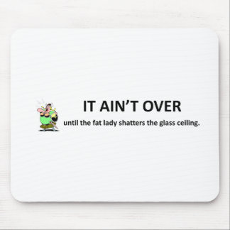 it-aint-over-until-the-fat-lady mouse pads