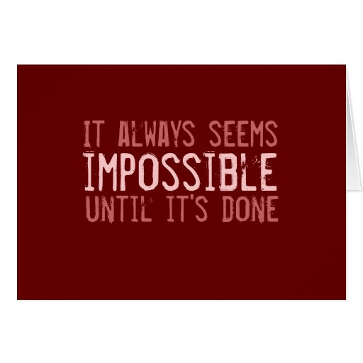 It always seems impossible... card