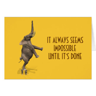 It Always Seems Impossible Until It's Done Card