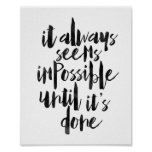 It Always Seems Impossible Until It's Done Poster