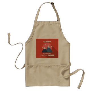 It always seems impossible until it's done standard apron
