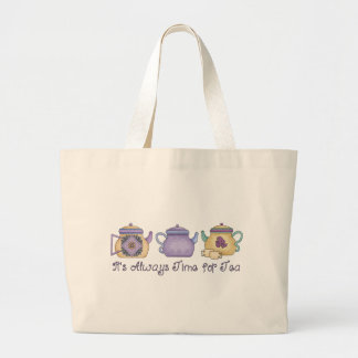 It's Always Time for Tea Tote Bag