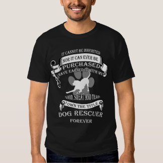 It cannot be inherited - title Dog Rescuer T Shirts