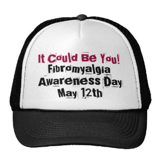 It Could Be You!, Fibromyalgia, Awareness Day, ... Trucker Hat