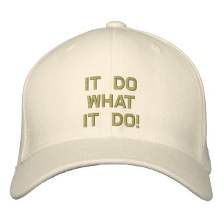 It Do What It Do Your Embroidered Hat