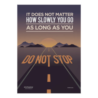 It Does Not Matter How Slowly You Go Poster