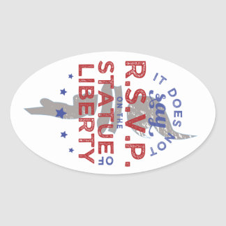 It Does Not Say RSVP on the Statue of Liberty Oval Sticker