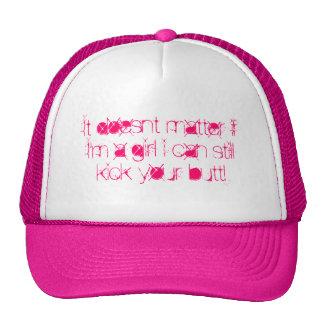 It doesnt matter if I'm a girl i can still kick... Trucker Hat