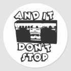 It Don't Stop B Side Classic Round Sticker