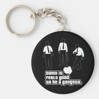 It Feels Good To Be A Gangsta Basic Round Button Key Ring