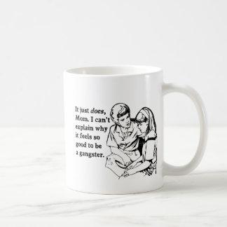 it feels good to be a gangster gangsta coffee mug
