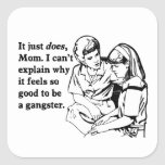 it feels good to be a gangster gangsta square sticker