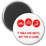 It feels like death - Triathlon Refrigerator Magnets