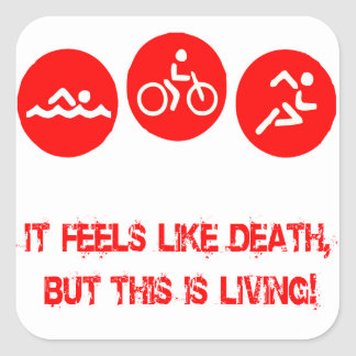 It feels like death - Triathlon Square Sticker